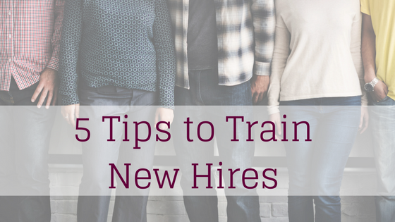 5 Tips to Successfully Train New Hires