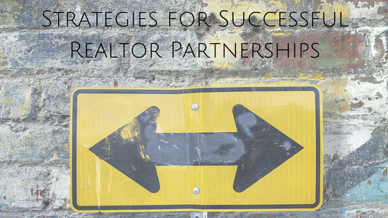 Strategies for Successful Realtor Partnerships
