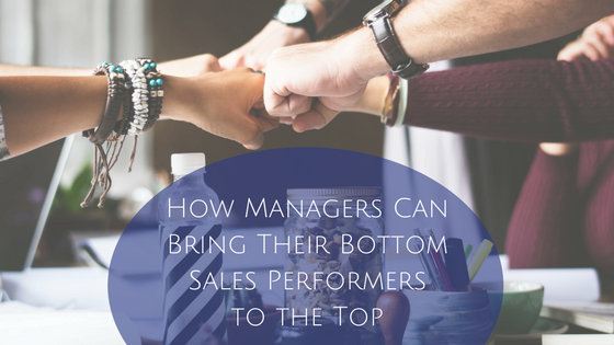 How Managers Can Bring Their Bottom Sales Performers to the Top