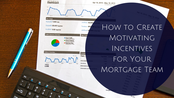 How to Create Motivating Incentives for Your Mortgage Team