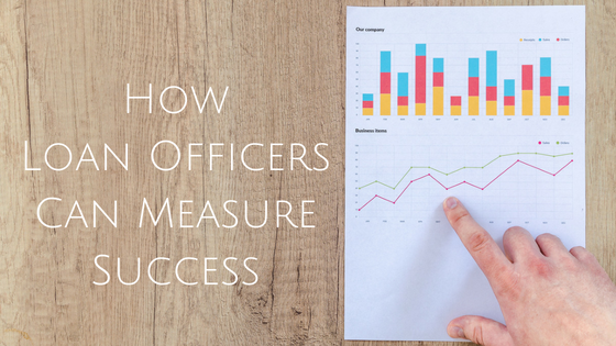 How Loan Officers Can Measure Success