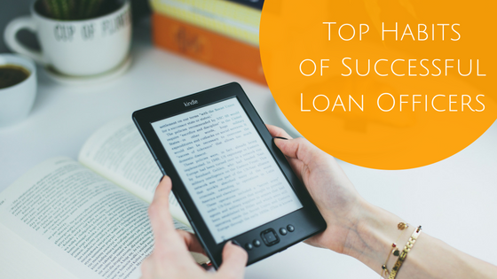 Read more about the article Top Habits of Successful Loan Officers