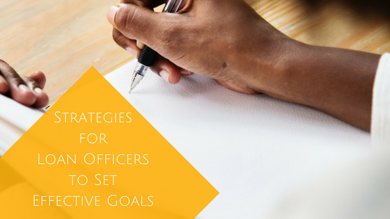 Read more about the article Strategies for Loan Officers to Set Effective Goals