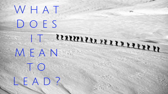 What Does It Mean to Lead?