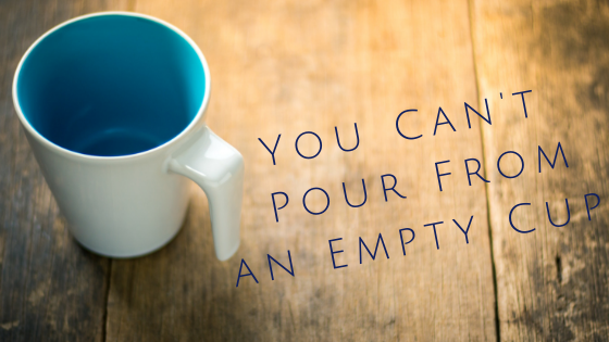 Read more about the article You Can't Pour From an Empty Cup