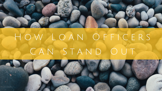 How Loan Officers Can Stand Out