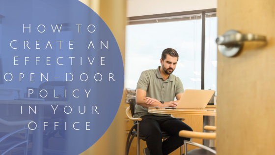 How to Create an Effective Open-Door Policy in Your Office